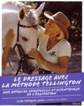 Linda Tellington-Jones et Rebecca M Didier - Le dressage avec la méthode Tellington - Une approche spirituelle et scientifique de l'équitation.