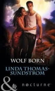 Linda Thomas-Sundstrom - Wolf Born.