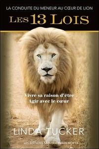 Linda Tucker - Les 13 Lois - La conduite du meneur au coeur de lion.