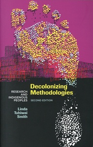 Linda Tuhiwai Smith - Decolonizing Methodologies - Research and Indigenous Peoples.