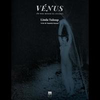 Linda Tuloup et Yannick Haenel - Venus - Ou nous menent les etreintes.