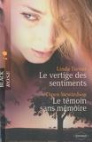 Linda Turner et Dawn Stewardson - Le vertige des sentiments ; Le témoin sans mémoire.