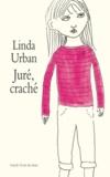 Linda Urban - Juré, craché !.