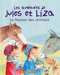 Linda Van Mieghem - Les aventures de Jules et Liza Tome 1 : La maison des animaux.