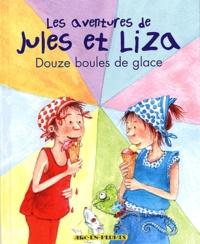 Linda Van Mieghem - Les aventures de Jules et Liza Tome 3 : Douze boules de glace.