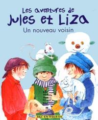 Linda Van Mieghem - Les aventures de Jules et Liza Tome 4 : Un nouveau voisin.