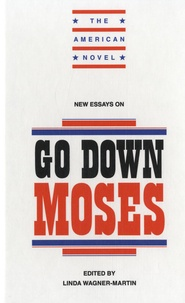 "Linda Wagner-Martin - New Essays on ""Go Down, Moses""."