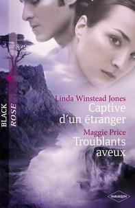 Linda Winstead Jones et Maggie Price - Captive d'un étranger - Troublants aveux (Harlequin Black Rose).