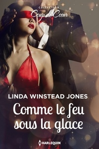 Linda Winstead Jones - Comme le feu sous la glace.