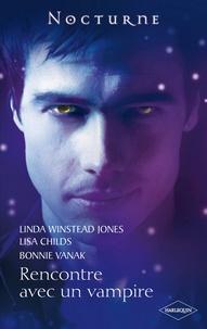 Linda Winstead Jones et Lisa Childs - Rencontre avec un vampire.