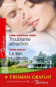 Linda Winstead Jones et Tessa Radley - Troublante attraction - Le lien du destin - Comme au premier jour... - (promotion).