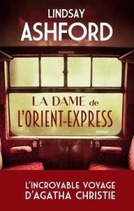 Lindsay Ashford - La dame de l'Orient Express.