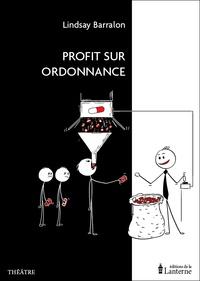 Lindsay Barralon - Profit sur ordonnance.
