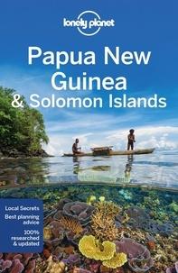 Lindsay Brown et Jean-Bernard Carillet - Papua New Guinea & Solomon Islands.