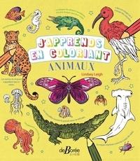 Lindsay Leigh - Animaux - Une encyclopédie à colorier pour apprendre en s'amusant.