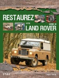 Lindsay Porter - Restaurez votre Land Rover série III.