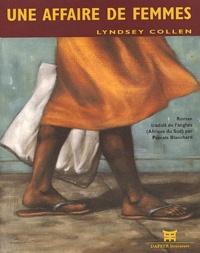 Lindsey Collen - Une affaire de femmes.