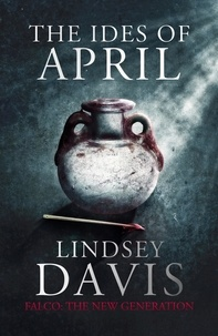 Lindsey Davis - The Ides of April - Flavia Albia 1 (Falco: The New Generation).