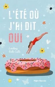 Lindsey Roth Culli - L'été où j'ai dit oui.
