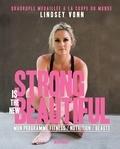 Lindsey Vonn - Strong is the new beautiful - Mon programme Fitness / Nutrition / Santé.