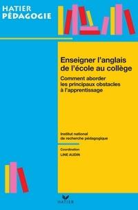 Line Audin et Christiane Luc - Hatier pédagogie - Enseigner l'anglais de l'école au collège.