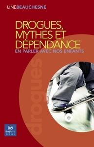 Line Beauchesne - Drogues, mythes et dépendance - En parler avec nos enfants.