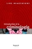 Line Beauchesne - Introduction à la criminologie - et problématiques canadiennes.