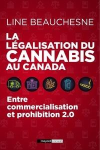 Line Beauchesne - La légalisation du cannabis au Canada - Entre commercialisation  et prohibition 2.0.