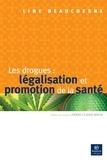 Line Beauchesne - Les drogues : légalisation et promotion de la santé.
