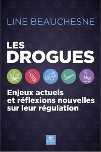 Line Beauchesne - Les drogues - Enjeux actuels et réflexions nouvelles sur leur régulation.