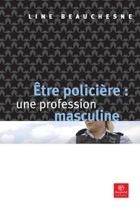 Line Beauchesne - Être policière : une profession masculine.