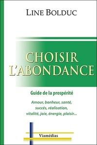Line Bolduc - Choisir l'abondance - Guide de la prospérité.