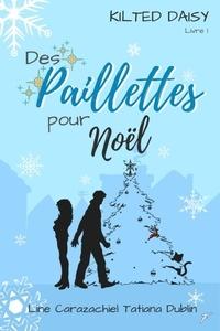 Line Carazachiel et Tatiana Dublin - Des paillettes pour Noël.