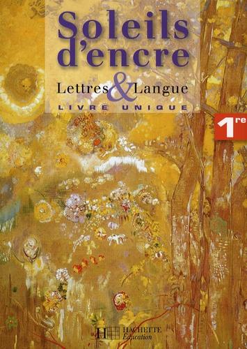 Line Carpentier et Marie-Thérèse Blondeau - Lettres et langue 1e - Livre unique.