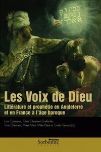 Line Cottegnies et Claire Gheeraert-Graffeuille - Les voix de Dieu - Littérature et prophétie en Angleterre et en France à l'âge baroque.