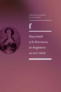 Line Cottegnies et Mary Astell - Mary Astell et le féminisme en Angleterre au XVIIe siècle.