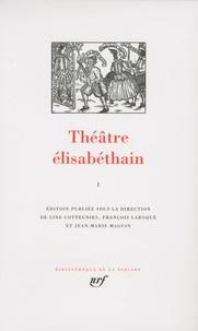 Line Cottegnies et François Laroque - Théâtre élisabéthain - Tome 1.