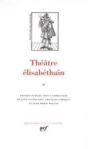 Line Cottegnies et François Laroque - Théâtre élisabéthain - Tome 2.