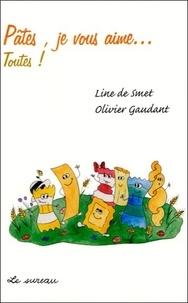 Line de Smet et Olivier Gaudant - Pâtes, je vous aime... toutes !.