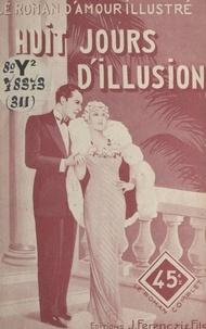 Line Deberre - Huit jours d'illusion.