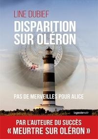 Line Dubief - Disparition sur Oléron - Pas de merveilles pour Alice.