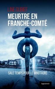 Line Dubief - Meurtre en Franche-Comté - Sale temps pour le minotaure.