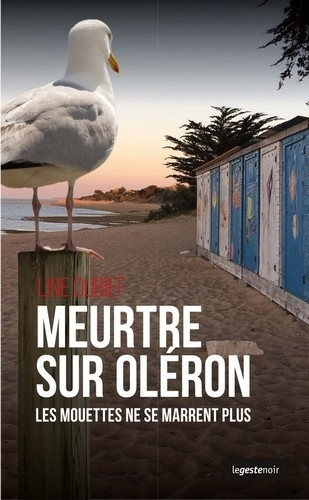 Line Dubief - Meurtre sur Oléron - Les mouettes ne se marrent plus.