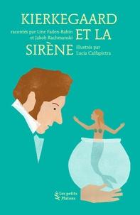 Kierkegaard et la sirène - Line Faden-Babin | Showmesound.org