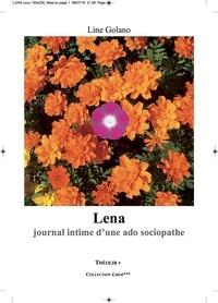 Line Golano - Léna. Journal intime d'une ado sociopathe.