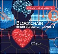Line Guffond Le Goanvic - Blockchain or not blockchain en santé ?.