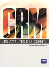 Line Lasserre et Bernard Legrand - CRM - Les attentes des clients.