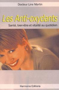 Line Martin - Les anti-oxydants.