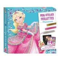 Line Paquet - Mon atelier paillettes Princesses - Cartes et magnets à pailleter, à gratter, à colorier.
