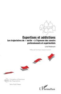 """Line Pedersen - Expertises et addictions - Les trajectoires de """"sortie"""" à l'épreuve des savoirs professionnels et expérientiels."""